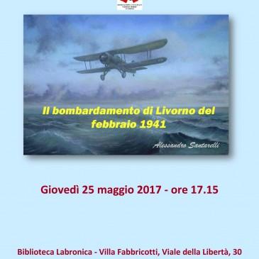 IL BOMBARDAMENTO DI LIVORNO NEL FEBBRAIO 1941, conferenza del prof. Alessandro Santarelli
